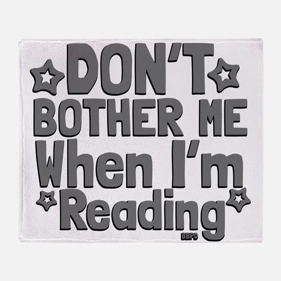 Reading Don't Bother Me Throw Blanket