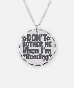 Reading Don't Bother Me Necklace
