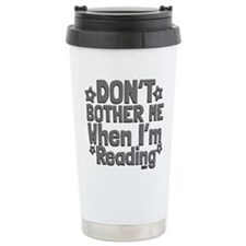 Reading Don't Bother Me Travel Mug