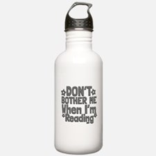 Reading Don't Bother Me Water Bottle