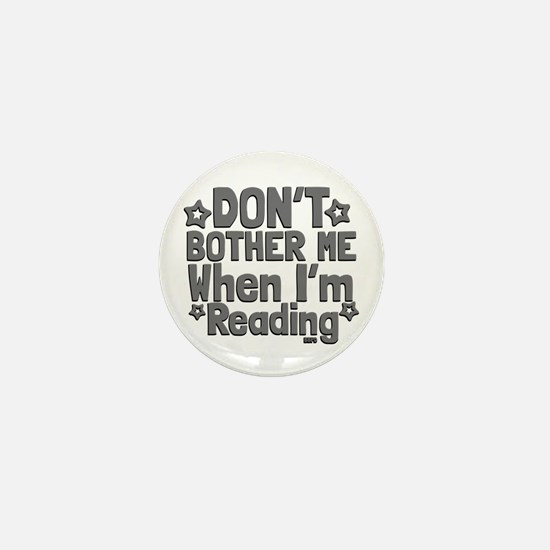 Reading Don't Bother Me Mini Button