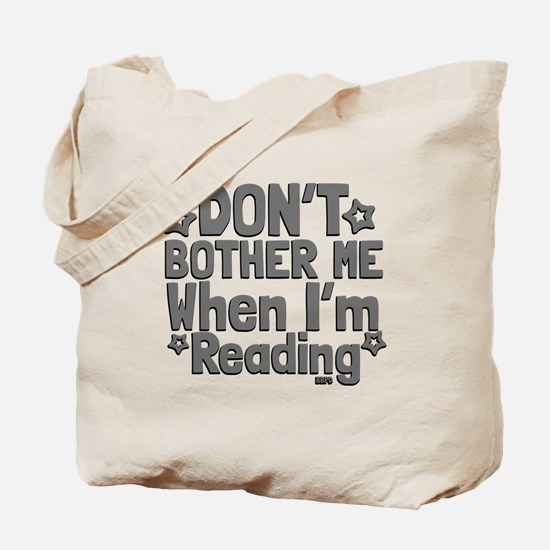 Reading Don't Bother Me Tote Bag