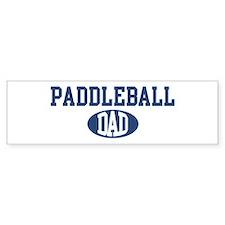 Paddleball dad Bumper Bumper Sticker