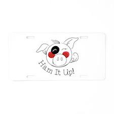 Ham It Up Aluminum License Plate