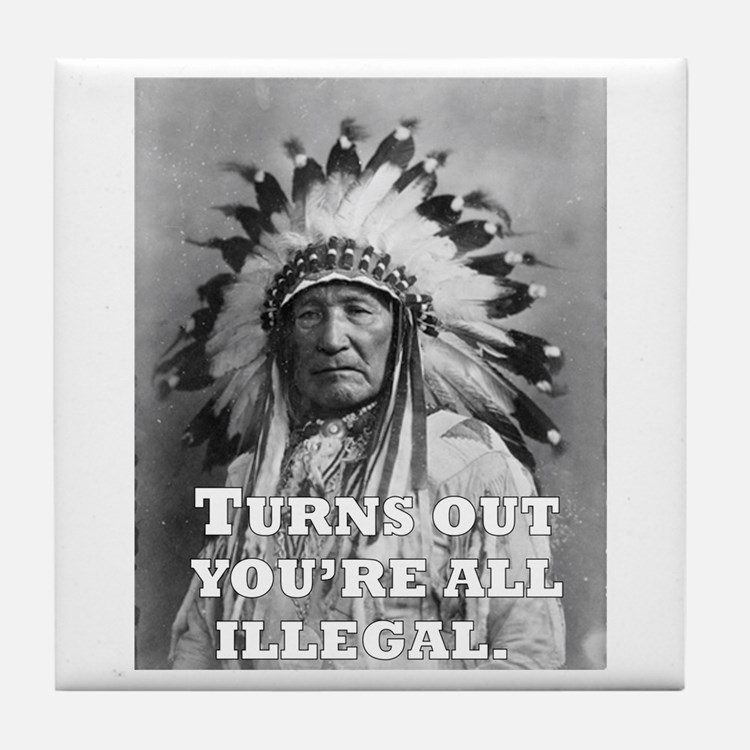 Turns Out You're All Illegal. Tile Coaster
