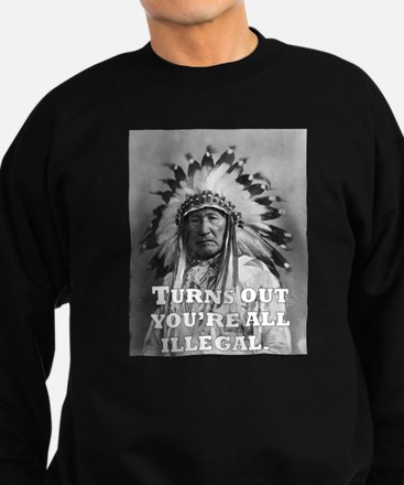 TURNS OUT YOU'RE ALL ILLEGAL. Jumper Sweater