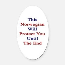 This Norwegian Will Protect You Un Oval Car Magnet