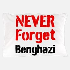 Never Forget Benghazi Pillow Case
