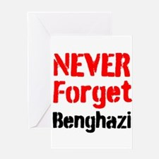Never Forget Benghazi Greeting Cards