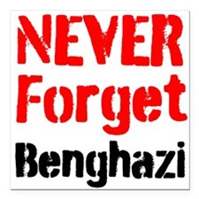 "Never Forget Benghazi Square Car Magnet 3"" x 3"""