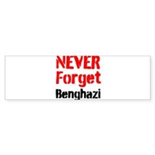 Never Forget Benghazi Bumper Bumper Sticker