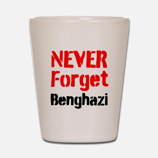 Never Forget Benghazi Shot Glass