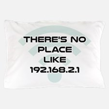 There's No Place Like Home IP Address Pillow Case
