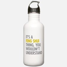 Its A Feng Shui Thing Water Bottle
