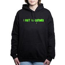 I Dont Do Costumes Women's Hooded Sweatshirt