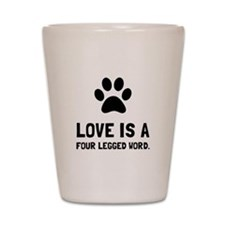 Four Legged Word Shot Glass