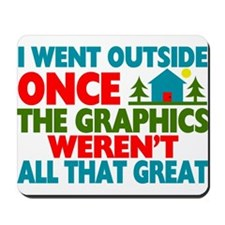 Went Outside Graphics Weren't Great Mousepad