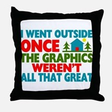 Went Outside Graphics Weren't Great Throw Pillow