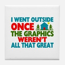 Went Outside Graphics Weren't Great Tile Coaster