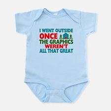 Went Outside Graphics Weren't Grea Infant Bodysuit