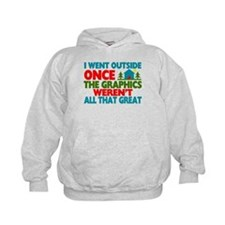 Went Outside Graphics Weren't Great Hoodie