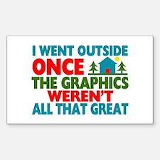 Went Outside Graphics Weren't Sticker (Rectangle)
