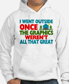 Went Outside Graphics Weren't Gr Hoodie