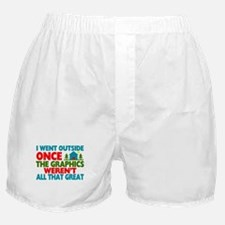 Went Outside Graphics Weren't Great Boxer Shorts