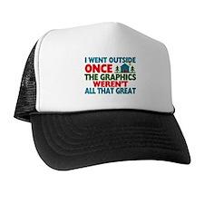 Went Outside Graphics Weren't Great Trucker Hat