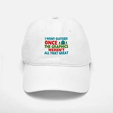 Went Outside Graphics Weren't Great Baseball Baseball Cap