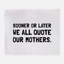 Quote Mother Throw Blanket