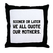 Quote Mother Throw Pillow