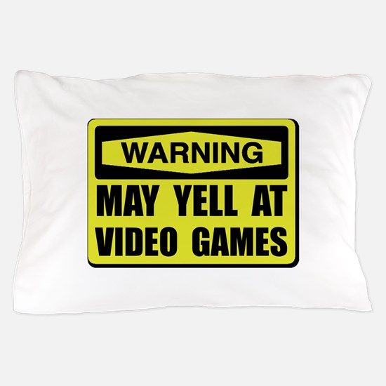 Warning Yell At Video Games Pillow Case
