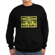 Warning Yell At Video Games Sweatshirt