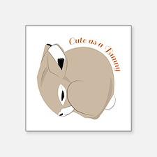 Cute As A Bunny Sticker