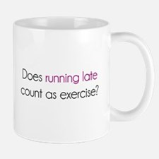 Does Running Late Count as Exercise? Mugs