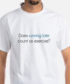 Does Running Late Count as Exercise? T-Shirt