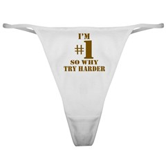 I'm #1 So Why Try Harder Classic Thong