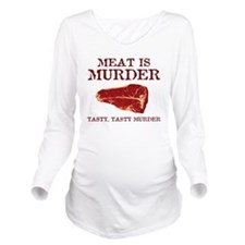 Meat is Tasty Murder Long Sleeve Maternity T-Shirt