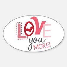 Love You More! Decal