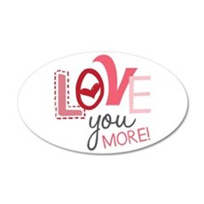 Love You More! Wall Decal
