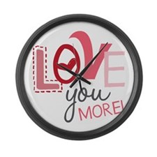 Love You More! Large Wall Clock