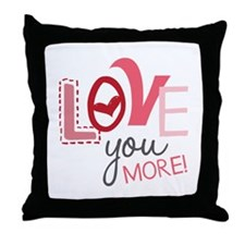 Love You More! Throw Pillow