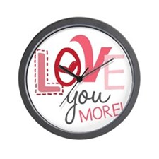 Love You More! Wall Clock