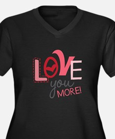 Love You More! Plus Size T-Shirt