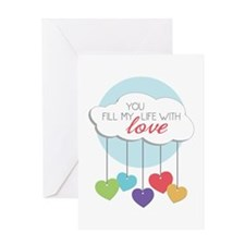 You Fill My Life Greeting Cards