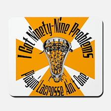 Lacrosse 99 Problems Mousepad