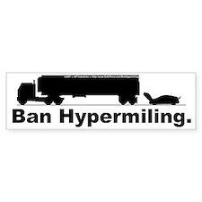 Ban Hypermiling - Bumper Bumper Sticker