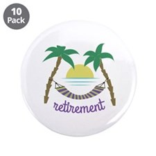 "Retirement 3.5"" Button (10 pack)"