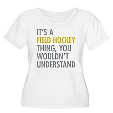 Its A Field H T-Shirt